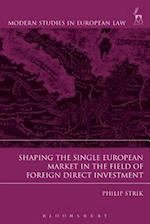 Shaping the Single European Market in the Field of Foreign Direct Investment,