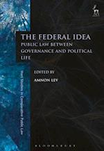 Federal Idea (Hart Studies in Comparative Public Law)