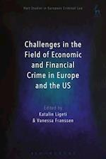 Challenges in the Field of Economic and Financial Crime in Europe and the US (Hart Studies in European Criminal Law)