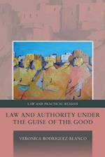 Law and Authority under the Guise of the Good