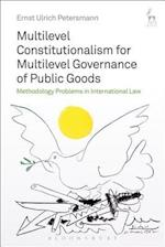 Multilevel Constitutionalism for Multilevel Governance of Public Goods af Ernst Ulrich Petersmann