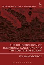 The Juridification of Individual Sanctions and the Politics of Eu Law (Modern Studies In European Law)