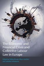The Economic and Financial Crisis and Collective Labour Law in Europe af Niklas Bruun