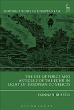 Use of Force and Article 2 of the ECHR in Light of  European Conflicts (Modern Studies In European Law)