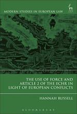 The Use of Force and Article 2 of the ECHR in Light of  European Conflicts (Modern Studies In European Law)