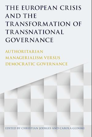Bog, paperback The European Crisis and the Transformation of Transnational Governance af Christian Joerges