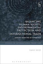 Balancing Human Rights, Environmental Protection and International Trade: Lessons from the EU Experience