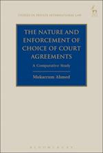 Nature and Enforcement of Choice of Court Agreements (Studies in Private International Law)