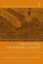 Protecting Vulnerable Groups (Modern Studies In European Law)
