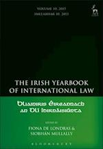 The Irish Yearbook of International Law, Volume 10, 2015 (Irish Yearbook of International Law)