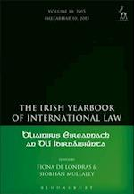 Irish Yearbook of International Law, Volume 10, 2015 (Irish Yearbook of International Law)