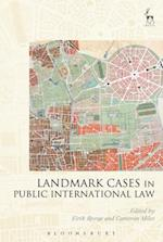 Landmark Cases in Public International Law (Landmark Cases)