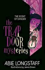 The Trapdoor Mysteries: The Scent of Danger (Tally and Squill, nr. 2)