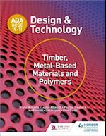 AQA GCSE (9-1) Design and Technology: Timber, Metal-Based Materials and Polymers