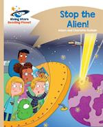 Reading Planet - Stop the Alien! - Gold