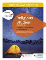 WJEC Eduqas GCSE (9-1) Religious Studies Route B: Catholic Christianity and Judaism af Joy White, Andrew Barron, Patrick Harrison