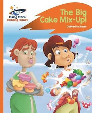Reading Planet - The Big Cake Mix-Up! - Orange: Rocket Phonics