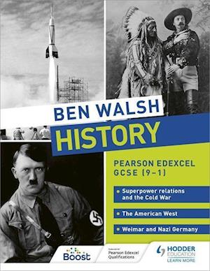 Ben Walsh History: Pearson Edexcel GCSE (9-1): Superpower relations and the Cold War, The American West and Weimar and Nazi Germany