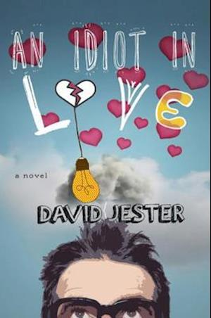 Idiot in Love af David Jester