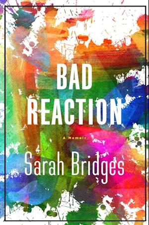 Bad Reaction af Sarah Bridges
