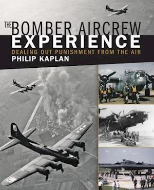 Bomber Aircrew Experience af Philip Kaplan