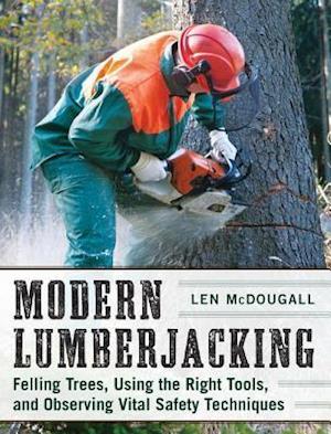 Modern Lumberjacking af Len McDougall