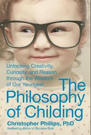 Philosophy of Childing af Christopher Phillips