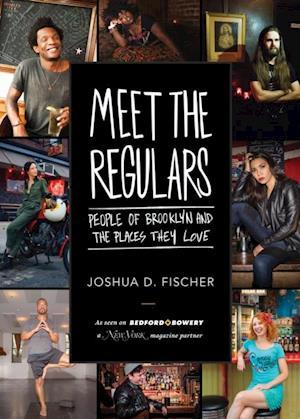 Meet the Regulars af Joshua D. Fischer
