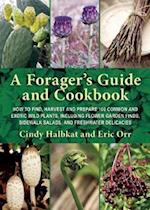 A Forager's Guide and Cookbook