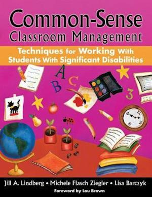 Common-Sense Classroom Management af Michele Flasch Ziegler, Jill A. Lindberg, Lisa Barczyk