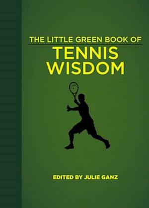 Little Green Book of Tennis Wisdom