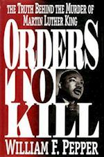 Orders to Kill af Esq William F Pepper