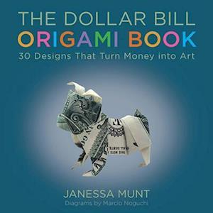 Dollar Bill Origami Book af Janessa Munt
