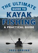 Ultimate Guide to Kayak Fishing (Ultimate Guides)