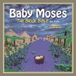 Baby Moses (The Brick Bible for Kids)