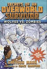 Wolves Vs. Zombies (Secrets of an Overworld Survivor)