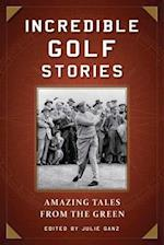 Incredible Golf Stories