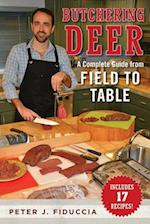 The Ultimate Guide to Field Dressing and Butchering Deer