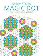Symmetries: Magic Dot Coloring for Artists (The Magic Dot Adult Coloring Series)