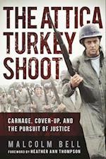 The Attica Turkey Shoot af Malcolm Bell