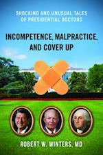 Incompetence, Malpractice, and Cover-up