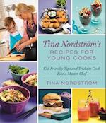 Tina Nordstrom's Recipes for Young Cooks