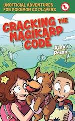Cracking the Magikarp Code (Unofficial Adventures for Pokemon Go Players)