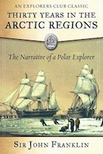 Thirty Years in the Arctic Regions (Explorers Club)