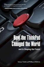 How the ThinkPad Changed the World-and Is Shaping the Future