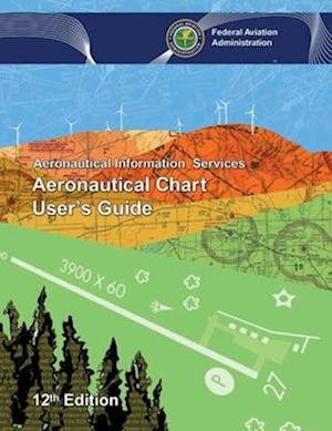 Bog, paperback Aeronautical Chart User's Guide af Federal Aviation Administration