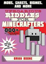 Uproarious Riddles for Minecrafters (Jokes for Minecrafters)