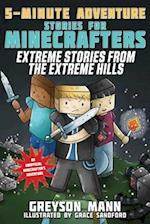 Extreme Stories from the Extreme Hills (5 Minute Adventure Stories for Minecrafters)