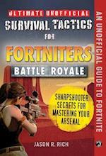 Ultimate Unofficial Survival Tactics for Fortnite Battle Royale