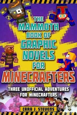 Mammoth Book of Graphic Novels for Minecrafters